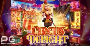 รีวิว Circus Delight จากค่าย PG SLOT